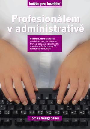 Profesionálem v administrativě